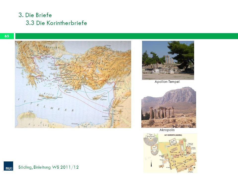 3. Die Briefe 3.3 Die Korintherbriefe Söding, Einleitung WS 2011/12 65 Apollon-Tempel Akropolis