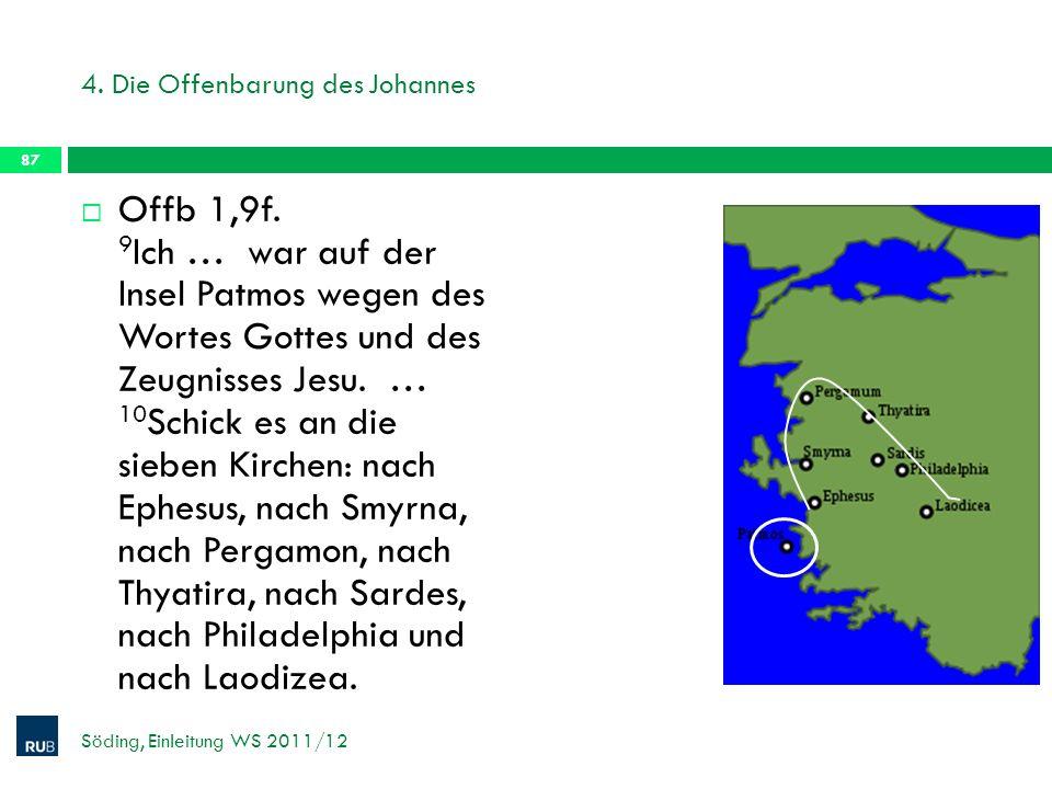 4. Die Offenbarung des Johannes Offb 1,9f. 9 Ich … war auf der Insel Patmos wegen des Wortes Gottes und des Zeugnisses Jesu. … 10 Schick es an die sie