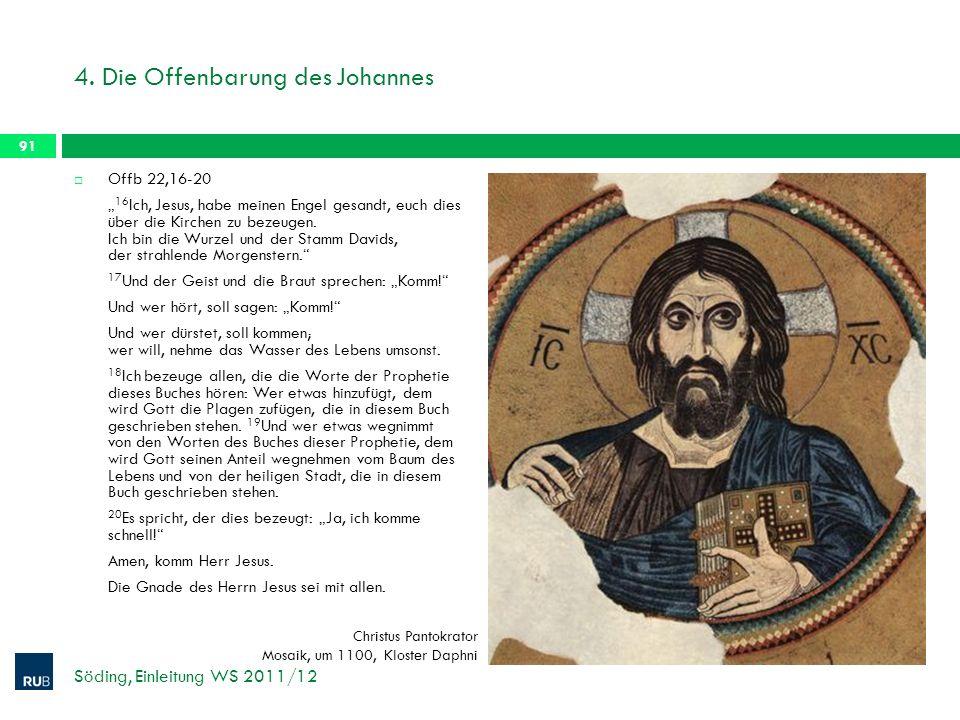 4. Die Offenbarung des Johannes Offb 22,16-20 16 Ich, Jesus, habe meinen Engel gesandt, euch dies über die Kirchen zu bezeugen. Ich bin die Wurzel und
