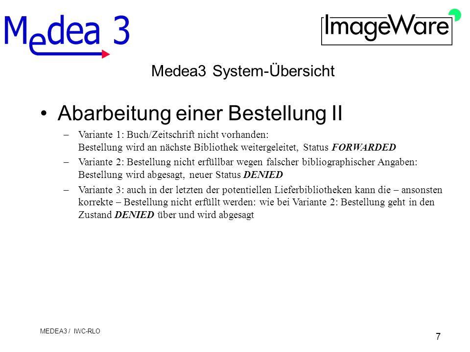 8 MEDEA3 / IWC-RLO Medea3 Client BCS2 Bookeye Capturing System 2 –unterstützt TWAIN/ISIS Scanner sowie Bookeye- Dokumentenscanner (Aufsichtscanner) –grundsätzliche Betriebsarten Einzelscan-Modus –zum Durchführen von Test-Scans Scan-Auftrags-Modus –mehrere Seiten bilden eine logische Einheit –Scanaufträge konnen als Ganzes gedruckt, als EMail verschickt oder per FTP übertragen werden