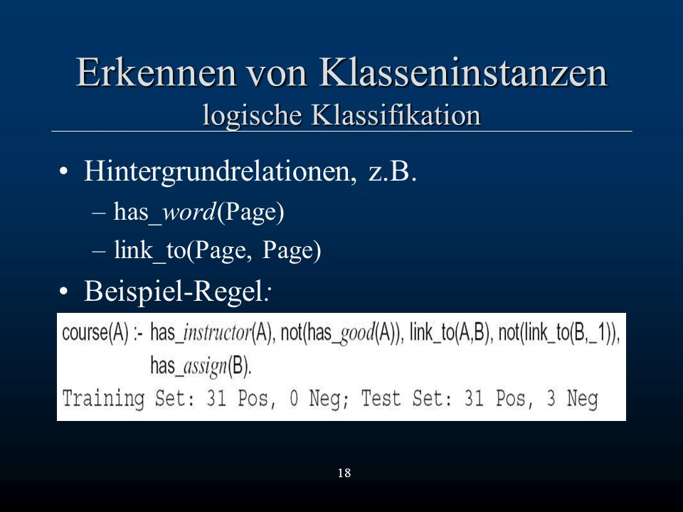 18 Erkennen von Klasseninstanzen logische Klassifikation Hintergrundrelationen, z.B.