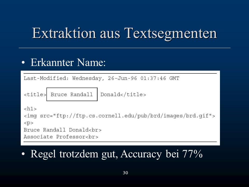 30 Extraktion aus Textsegmenten Erkannter Name: Regel trotzdem gut, Accuracy bei 77%