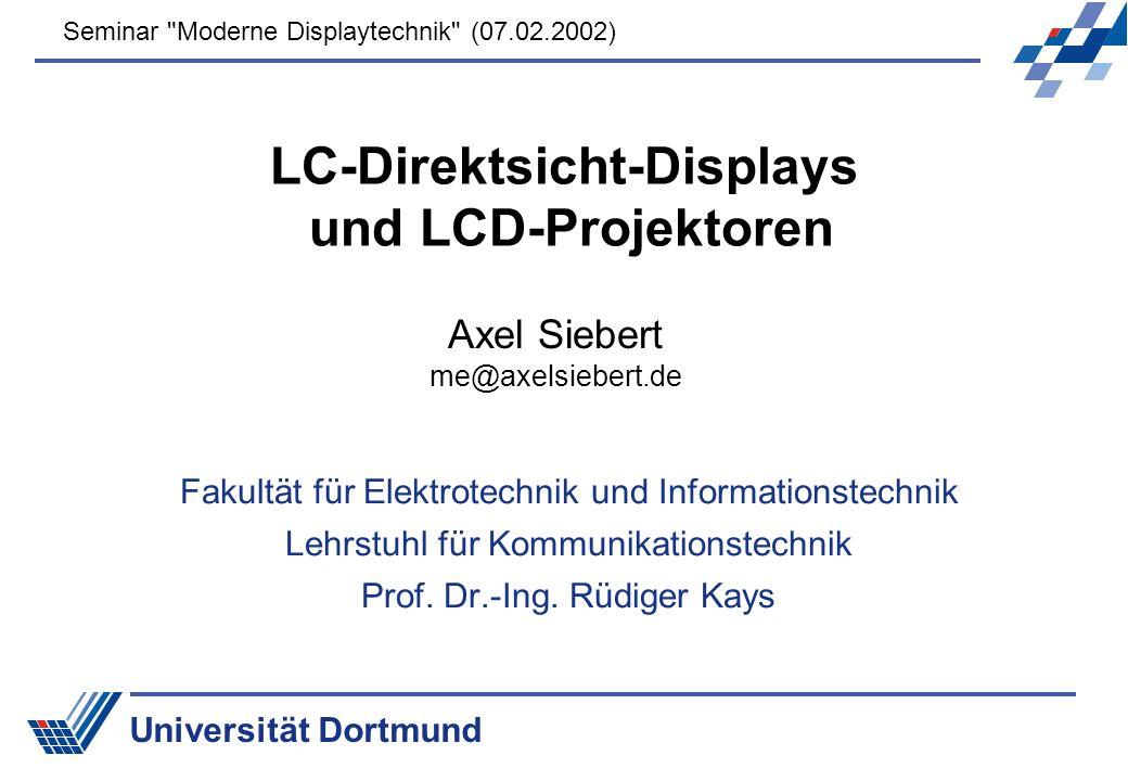 LCDs in der Anwendung Folie 12 Lehrstuhl für Kommunikationstechnik Prof.