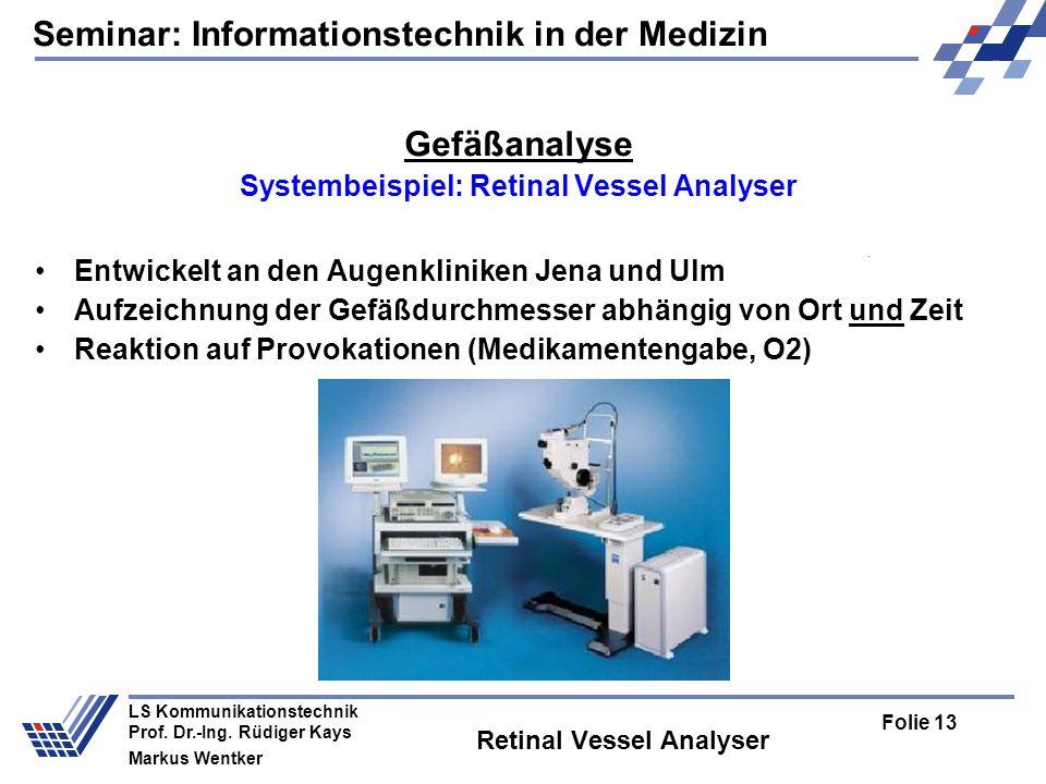 Seminar: Informationstechnik in der Medizin Folie 13 LS Kommunikationstechnik Prof.