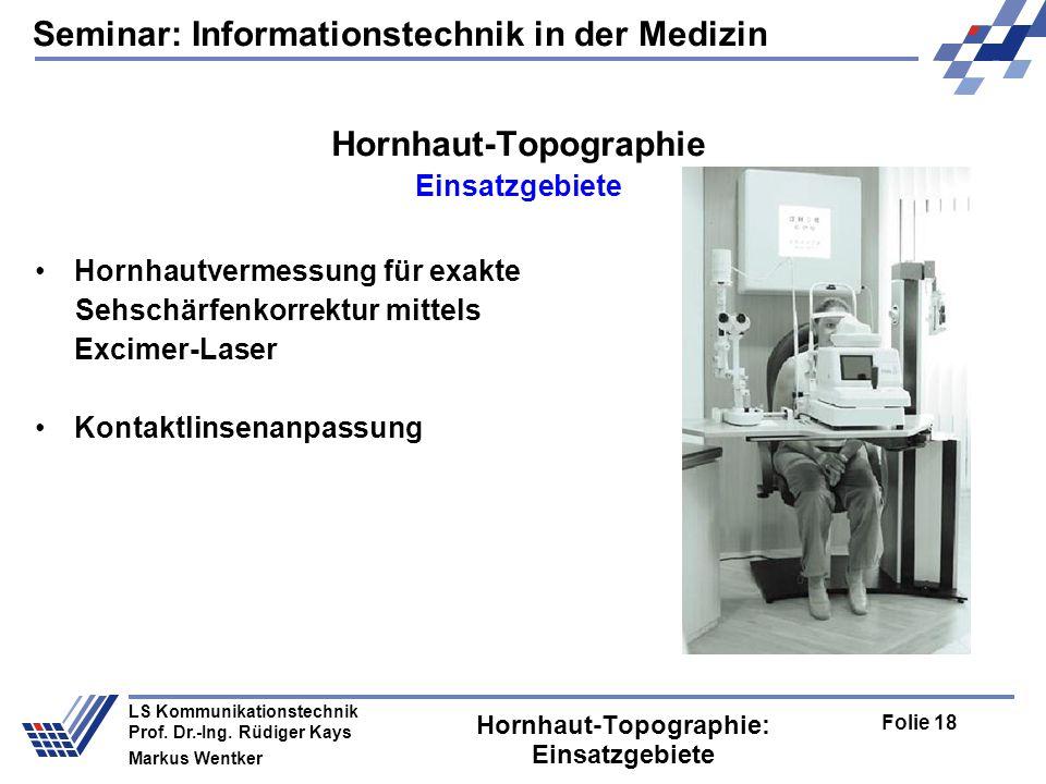 Seminar: Informationstechnik in der Medizin Folie 18 LS Kommunikationstechnik Prof.