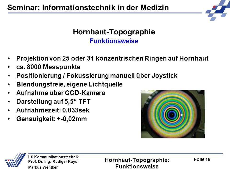 Seminar: Informationstechnik in der Medizin Folie 19 LS Kommunikationstechnik Prof.