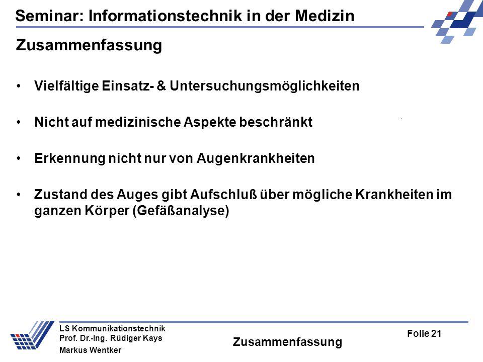 Seminar: Informationstechnik in der Medizin Folie 21 LS Kommunikationstechnik Prof.