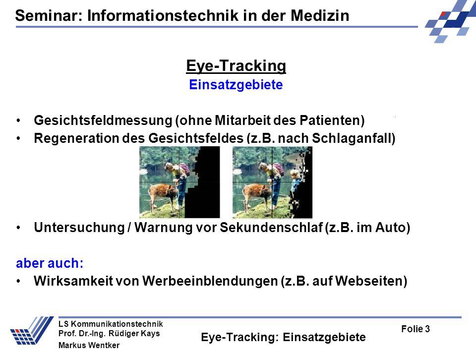Seminar: Informationstechnik in der Medizin Folie 3 LS Kommunikationstechnik Prof.