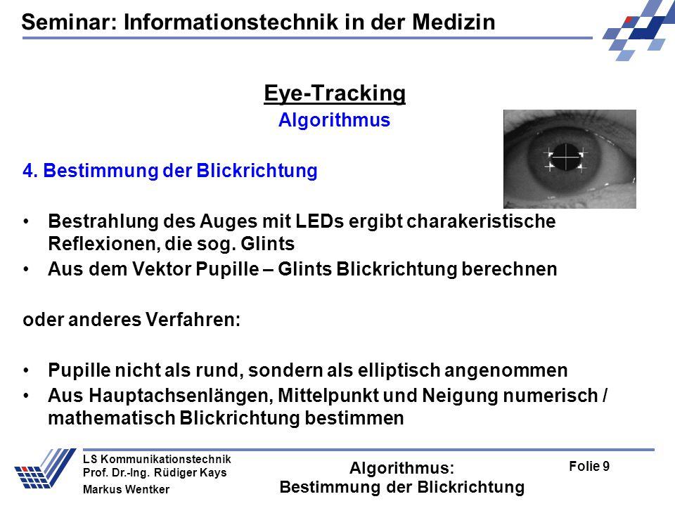 Seminar: Informationstechnik in der Medizin Folie 9 LS Kommunikationstechnik Prof.