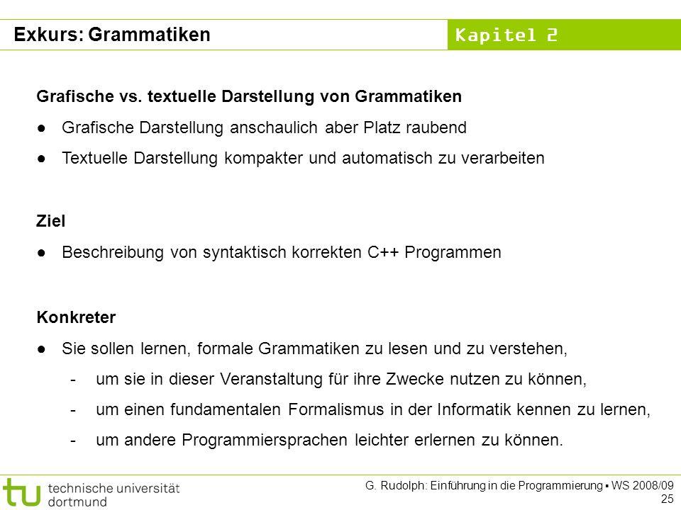 Kapitel 2 G. Rudolph: Einführung in die Programmierung WS 2008/09 25 Grafische vs.