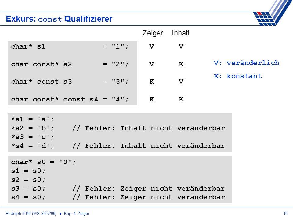 Rudolph: EINI (WS 2007/08) Kap. 4: Zeiger16 Exkurs: const Qualifizierer char* s1 =