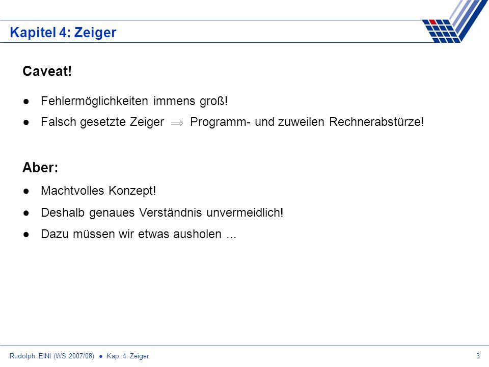 Rudolph: EINI (WS 2007/08) Kap. 4: Zeiger3 Kapitel 4: Zeiger Caveat.