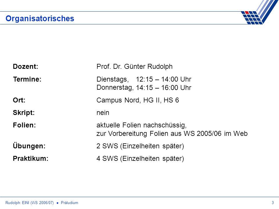 Rudolph: EINI (WS 2006/07) Präludium24 Internet Online-Zugriff Vorlesung, Übung und Praktikum haben eigene Webseiten Untereinander verlinkt: (z.B.