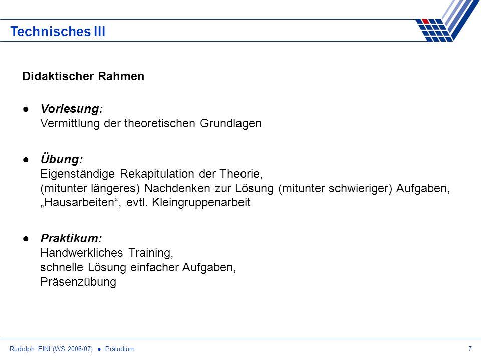 Rudolph: EINI (WS 2006/07) Präludium18 Zum Praktikum Veranstalter: Dipl.-Inform.