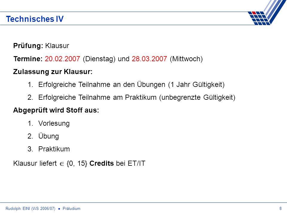 Rudolph: EINI (WS 2006/07) Präludium19 Zum Praktikum II Termine (ab 43.