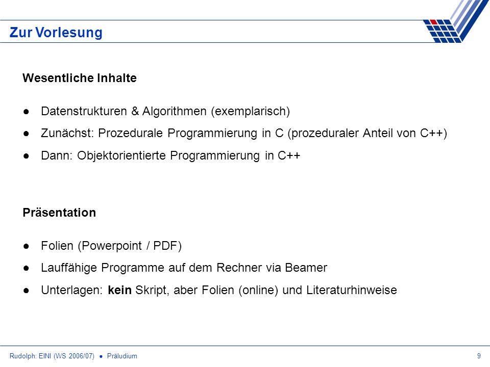 Rudolph: EINI (WS 2006/07) Präludium20 Zum Praktikum III Definition: Erfolgreiche Teilnahme für ET/IT 50% der Gesamtpunktzahl für alle Praktikumsaufgaben.