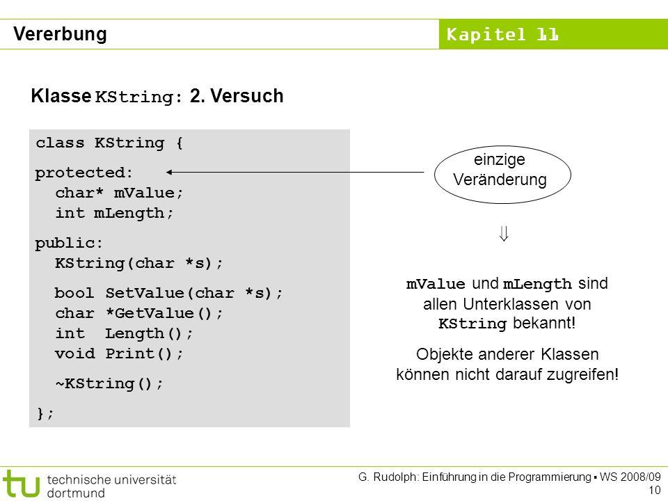 Kapitel 11 G. Rudolph: Einführung in die Programmierung WS 2008/09 10 Klasse KString: 2.