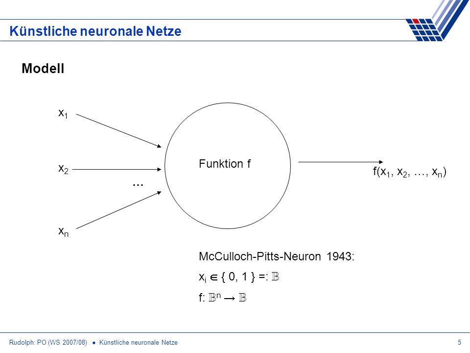 Rudolph: PO (WS 2007/08) Künstliche neuronale Netze16 Künstliche neuronale Netze Lernalgorithmus für Multi-Layer-Perceptron vorteilhaft: sigmoide Aktivierungsfunktion (statt Signum-Funktion) 0 1 0 1 monoton wachsend differenzierbar nicht-linear Ausgabe 2 [0,1] statt 2 { 0, 1 } Schranke in Aktivierungs- funktion integriert Bsp: Werte für Ableitungen direkt aus Funktionswerten bestimmbar