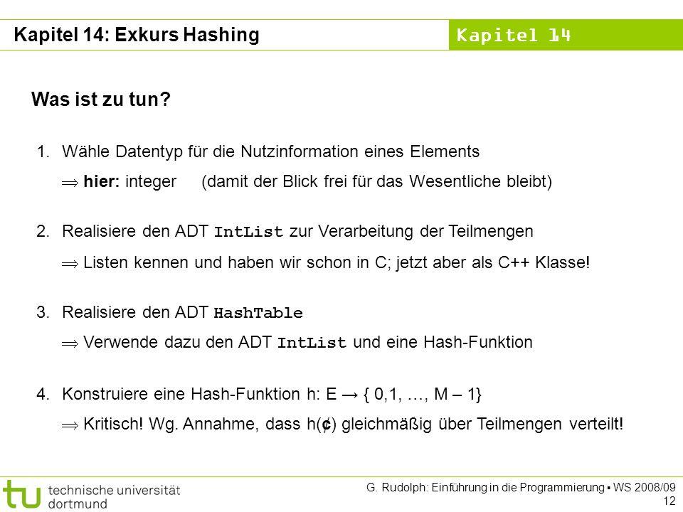 Kapitel 14 G. Rudolph: Einführung in die Programmierung WS 2008/09 12 Was ist zu tun.