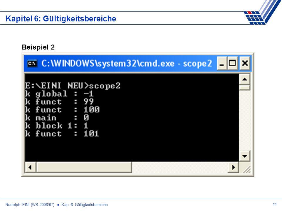Rudolph: EINI (WS 2006/07) Kap. 6: Gültigkeitsbereiche11 Kapitel 6: Gültigkeitsbereiche Beispiel 2