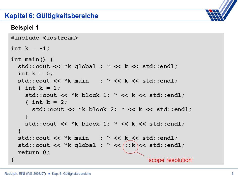 Rudolph: EINI (WS 2006/07) Kap. 6: Gültigkeitsbereiche7 Kapitel 6: Gültigkeitsbereiche Beispiel 1