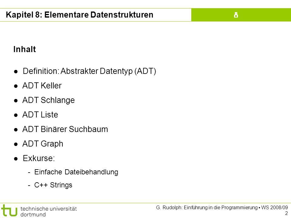 Kapitel 8 G.Rudolph: Einführung in die Programmierung WS 2008/09 33 ADT Liste (2.