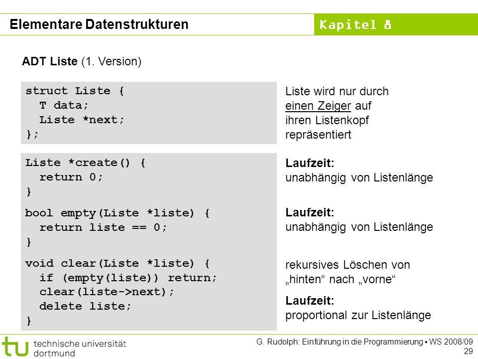 Kapitel 8 G. Rudolph: Einführung in die Programmierung WS 2008/09 29 ADT Liste (1.