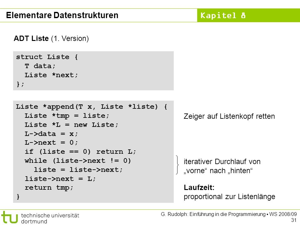 Kapitel 8 G. Rudolph: Einführung in die Programmierung WS 2008/09 31 ADT Liste (1.