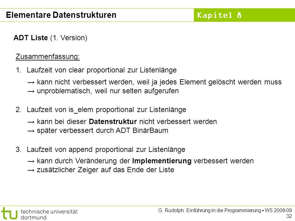 Kapitel 8 G. Rudolph: Einführung in die Programmierung WS 2008/09 32 ADT Liste (1.