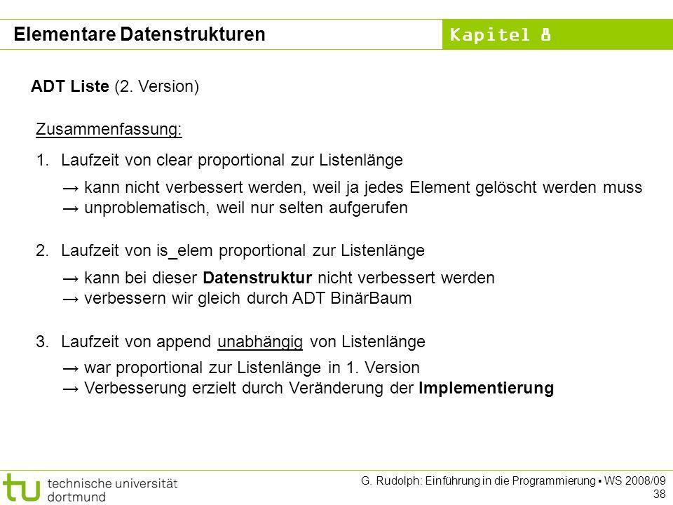 Kapitel 8 G. Rudolph: Einführung in die Programmierung WS 2008/09 38 ADT Liste (2.