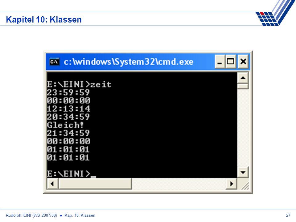 Rudolph: EINI (WS 2007/08) Kap. 10: Klassen27 Kapitel 10: Klassen