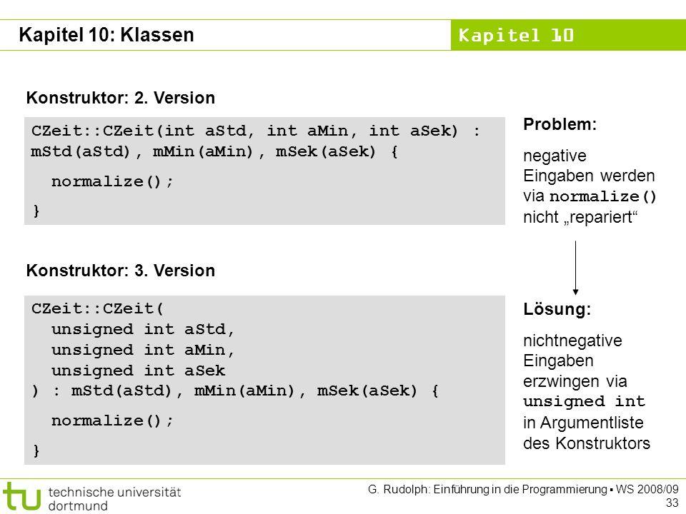 Kapitel 10 G. Rudolph: Einführung in die Programmierung WS 2008/09 33 Konstruktor: 2.