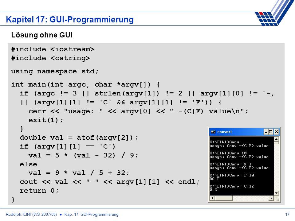 Rudolph: EINI (WS 2007/08) Kap. 17: GUI-Programmierung17 Kapitel 17: GUI-Programmierung #include using namespace std; int main(int argc, char *argv[])