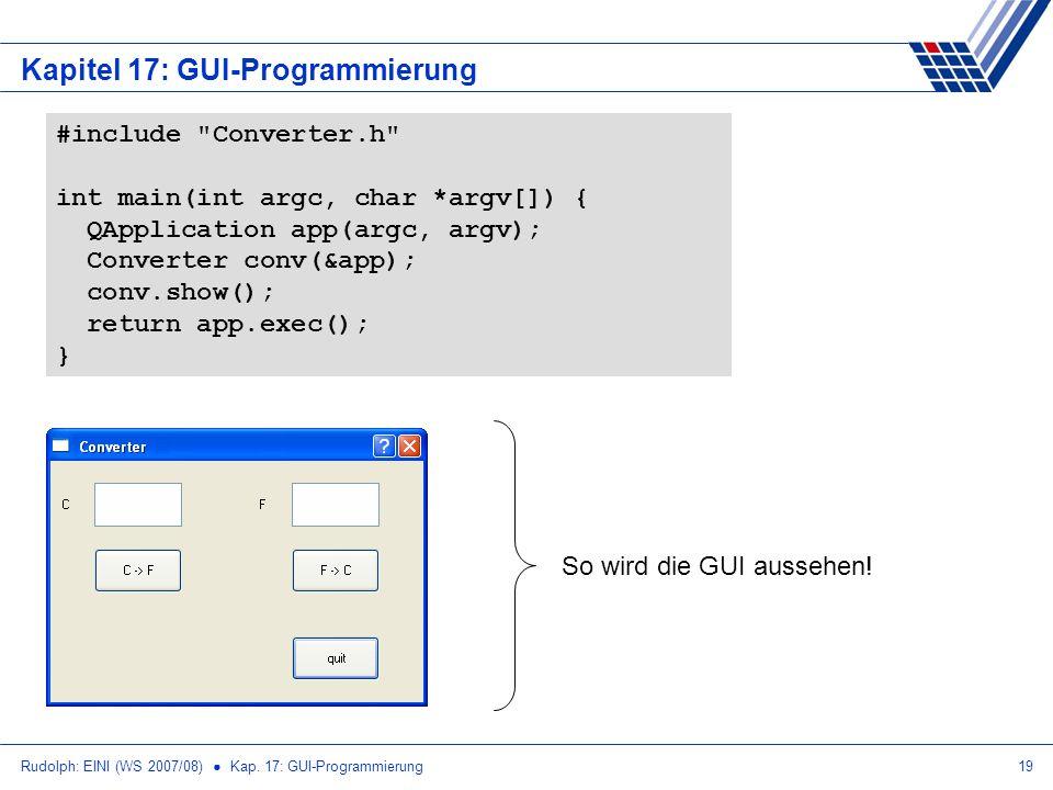 Rudolph: EINI (WS 2007/08) Kap. 17: GUI-Programmierung19 Kapitel 17: GUI-Programmierung #include
