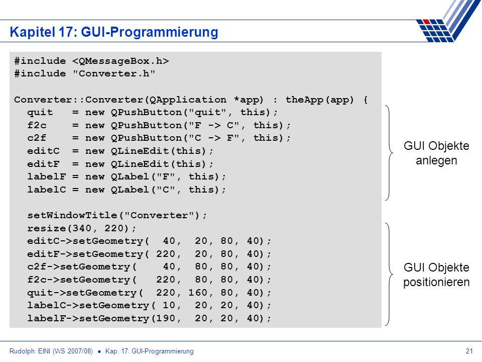 Rudolph: EINI (WS 2007/08) Kap. 17: GUI-Programmierung21 Kapitel 17: GUI-Programmierung #include #include