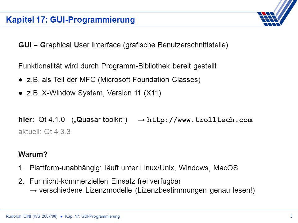 Rudolph: EINI (WS 2007/08) Kap. 17: GUI-Programmierung3 Kapitel 17: GUI-Programmierung GUI = Graphical User Interface (grafische Benutzerschnittstelle