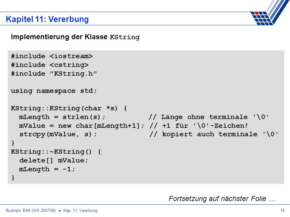 Rudolph: EINI (WS 2007/08) Kap. 11: Vererbung14 Kapitel 11: Vererbung #include #include