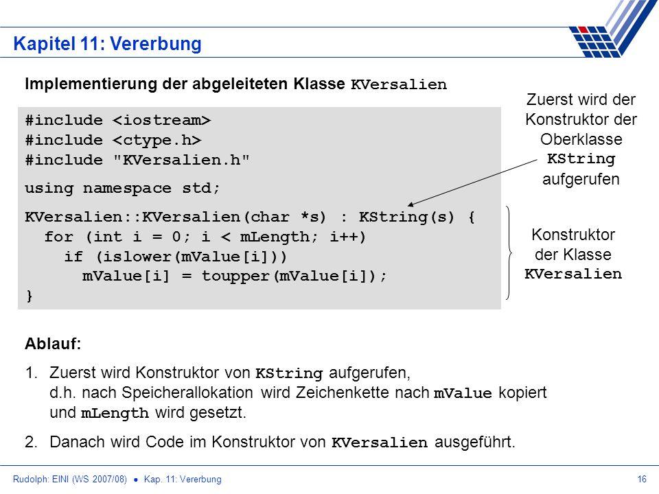 Rudolph: EINI (WS 2007/08) Kap. 11: Vererbung16 Kapitel 11: Vererbung #include #include