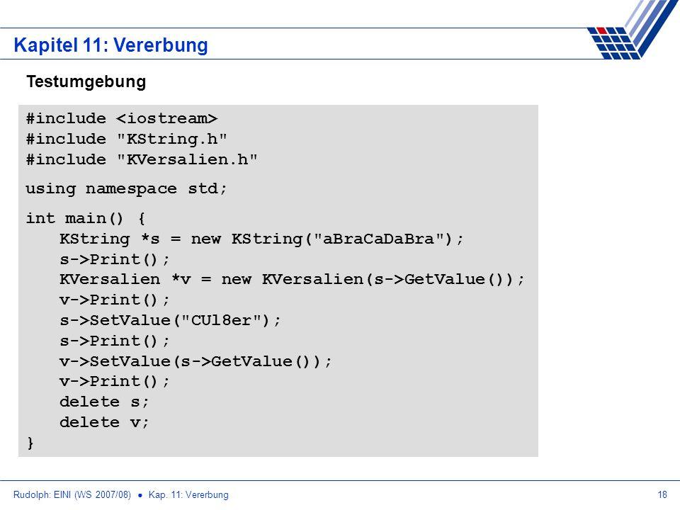Rudolph: EINI (WS 2007/08) Kap. 11: Vererbung18 Kapitel 11: Vererbung #include #include
