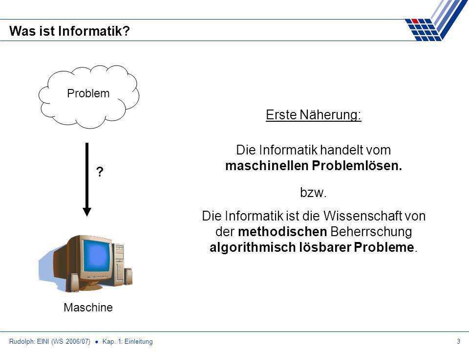 Rudolph: EINI (WS 2006/07) Kap.1: Einleitung3 Was ist Informatik.