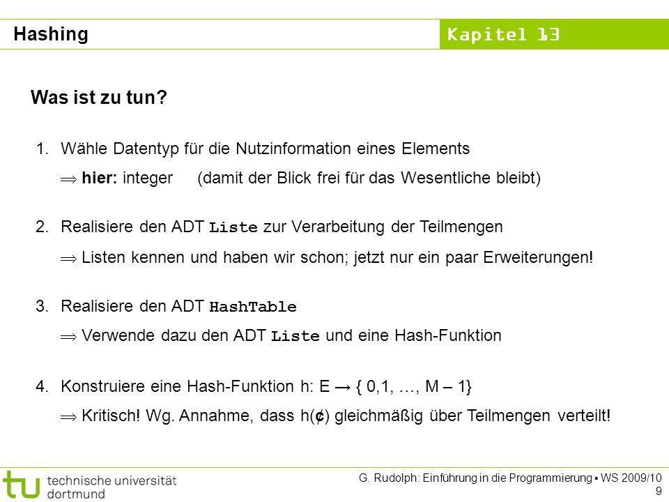 Kapitel 13 G. Rudolph: Einführung in die Programmierung WS 2009/10 9 Was ist zu tun.