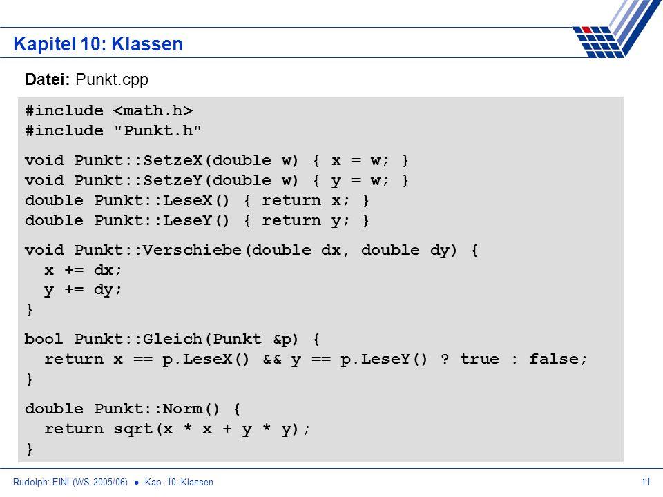 Rudolph: EINI (WS 2005/06) Kap. 10: Klassen11 Kapitel 10: Klassen #include #include