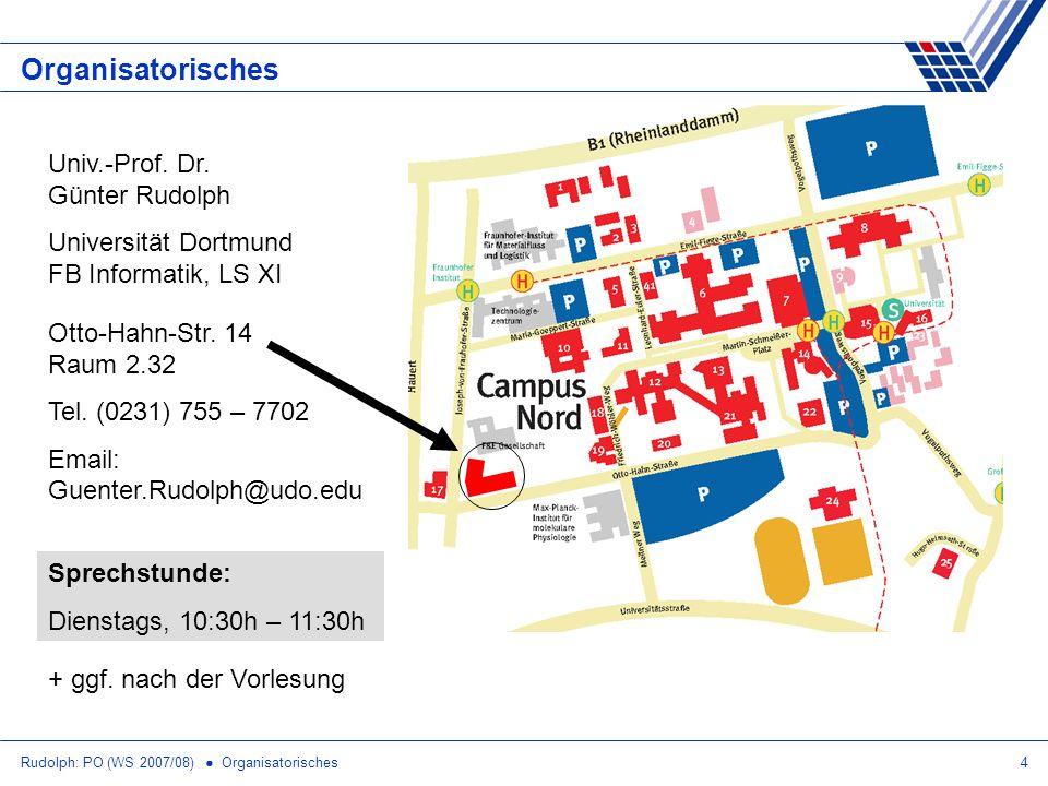 Rudolph: PO (WS 2007/08) Organisatorisches4 Organisatorisches Otto-Hahn-Str.