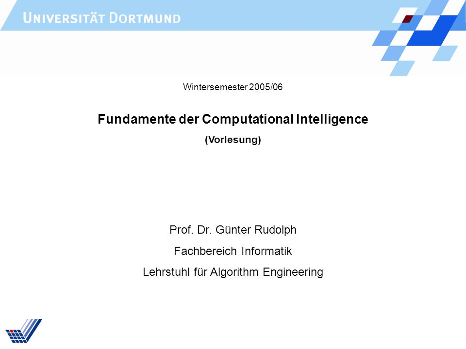 Fundamente der Computational Intelligence (Vorlesung) Prof.