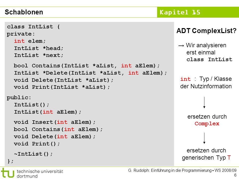Kapitel 15 G. Rudolph: Einführung in die Programmierung WS 2008/09 6 ADT ComplexList.