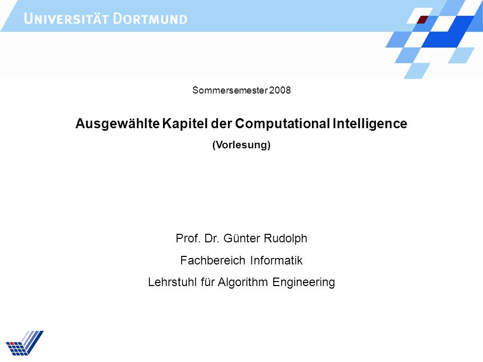 Ausgewählte Kapitel der Computational Intelligence (Vorlesung) Prof.