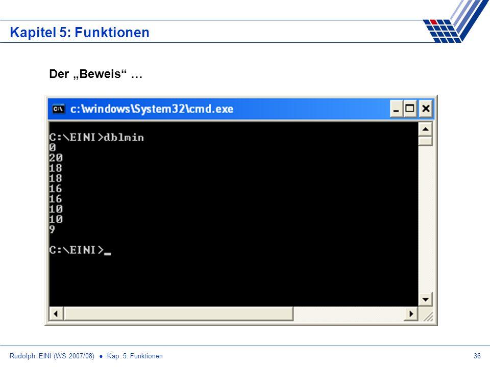 Rudolph: EINI (WS 2007/08) Kap. 5: Funktionen36 Kapitel 5: Funktionen Der Beweis …