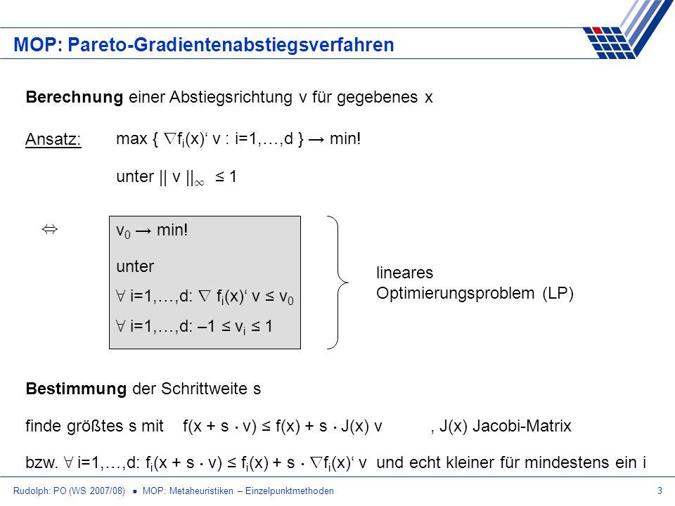 Rudolph: PO (WS 2007/08) MOP: Metaheuristiken – Einzelpunktmethoden3 MOP: Pareto-Gradientenabstiegsverfahren Berechnung einer Abstiegsrichtung v für g