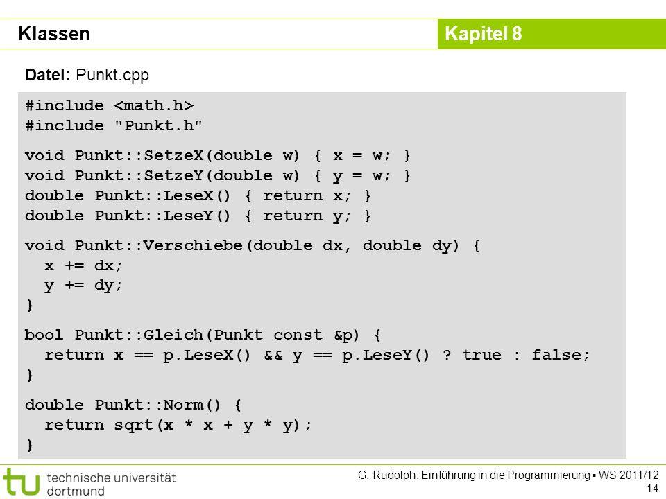 Kapitel 8 G. Rudolph: Einführung in die Programmierung WS 2011/12 14 #include #include