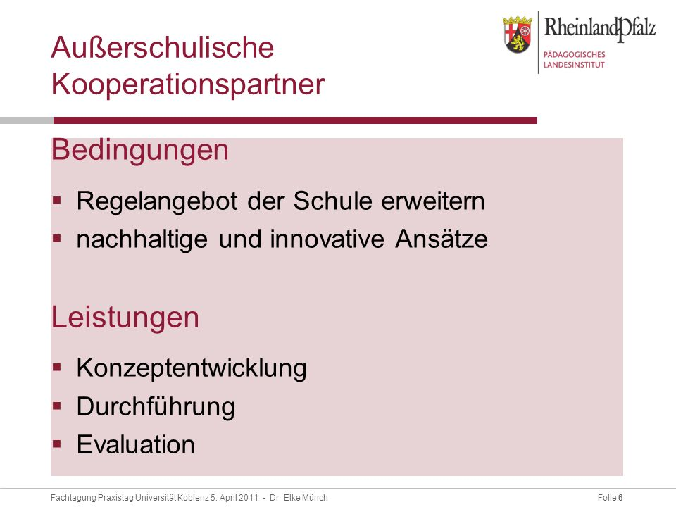 Folie 6Fachtagung Praxistag Universität Koblenz 5.